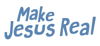 Make Jesus Real